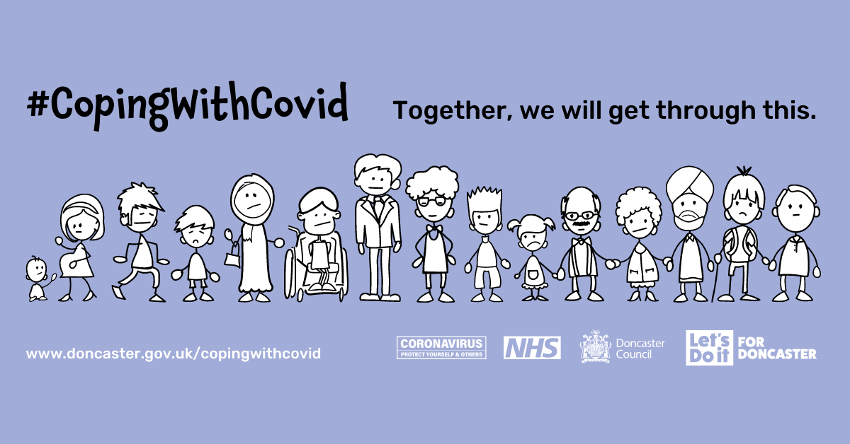 How are you coping with covid? Together, we will get through this. Let's do it for doncaster.