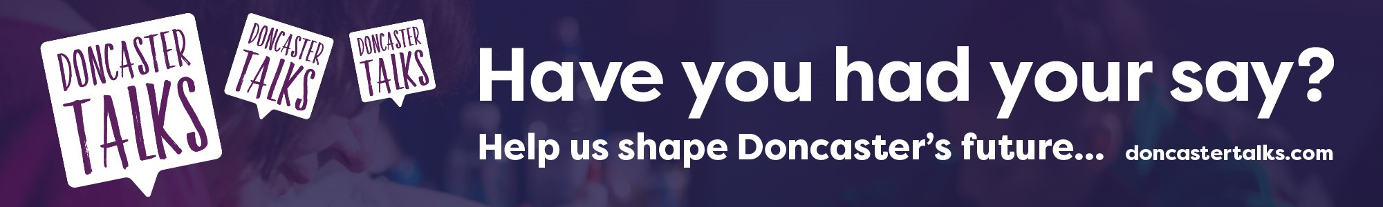 Doncaster Talks - Have your say