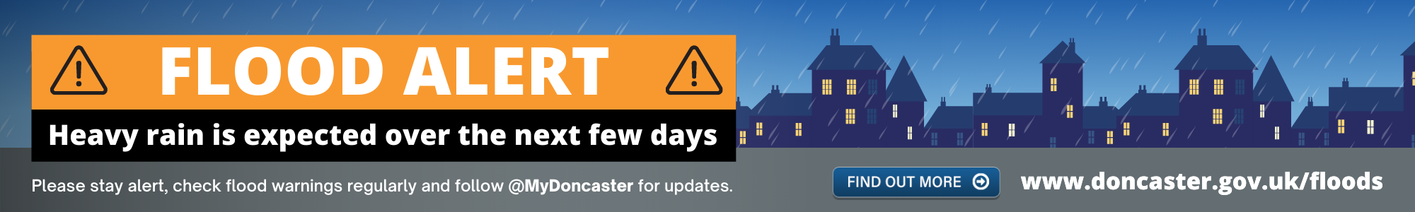 Flood warning for Doncaster. Stay alert and follow mydoncaster on social media for more updates.