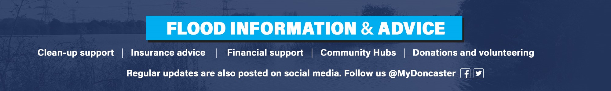 Flood information and advice including clean-up support, insurance advice, financial support, community hubs, donations and volunteering