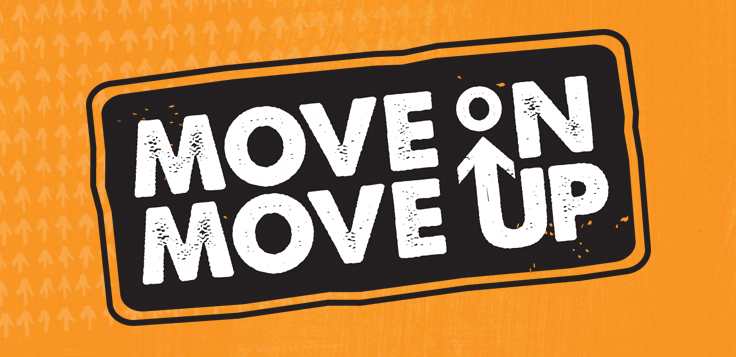 Move On Move Up!