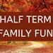 Autumnal scene promoting Half Term Family Fun Activities